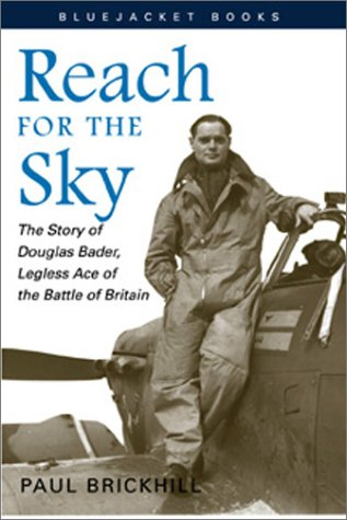9781557502223: Reach for the Sky: The Story of Douglas Bader, Legless Ace of the Battle of Britain (Bluejacket Books)