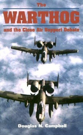 The Warthog and the Close Air Support Debate