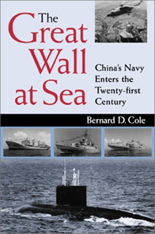 9781557502391: The Great Wall at Sea: China's Navy Enters the Twenty-First Century