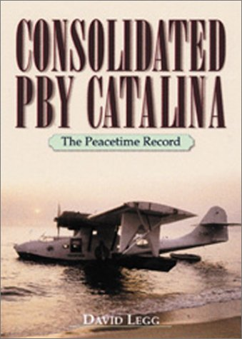9781557502452: Consolidated Pby Catalina: The Peacetime Record