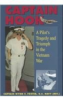 CAPTAIN HOOK: A Pilot's Tragedy and Triumph in the Vietnam War
