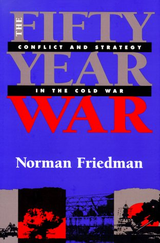 9781557502643: The Fifty-Year War: Conflict and Strategy in the Cold War