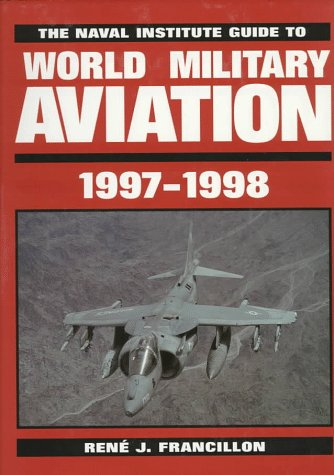 9781557502650: The Naval Institute Guide to World Military Aviation, 1997-1998