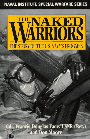 9781557502667: The Naked Warriors: The Story of the U.S. Navy's Frogmen (Naval Institute Special Warfare Series)