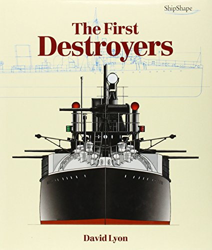 9781557502711: The First Destroyers (ShipShape)