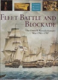 9781557502728: Fleet Battle and Blockade: The French Revolutionary War, 1793-1797 (Chatham Pictorial Histories)
