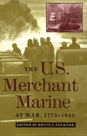 THE U.S. MERCHANT MARINE AT WAR 1775 -1945