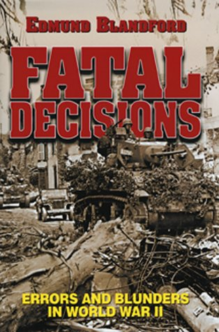 9781557502858: Fatal Decisions: Errors and Blunders in World War II