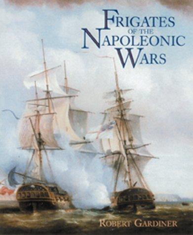 9781557502889: Frigates of the Napoleonic Wars