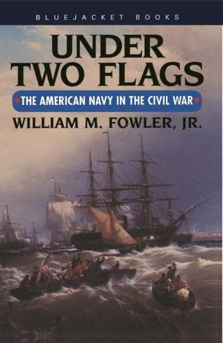 9781557502896: Under Two Flags: The American Navy in the Civil War (Bluejacket Books)