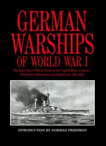 German Warships Of World War I The: Norman Friedman