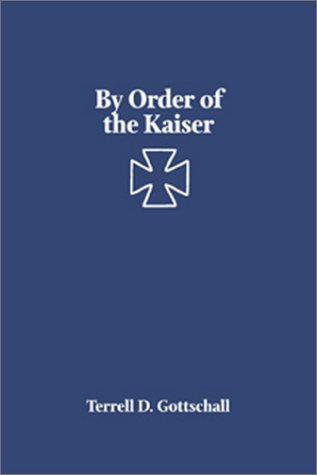 9781557503091: By Order of the Kaiser: Otto von Diederichs and the Rise of the Imperial German Navy, 1865-1902
