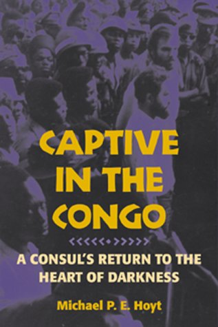 9781557503237: Captive in the Congo: A Consul's Return to the Heart of Darkness