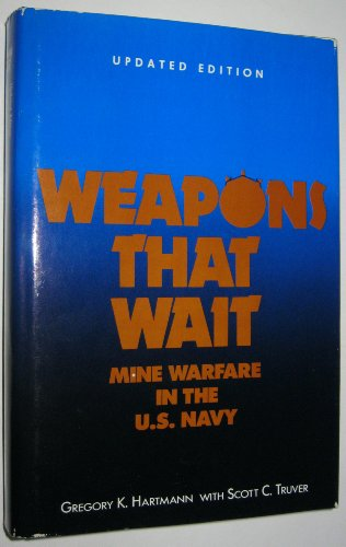 9781557503503: Weapons That Wait: Mine Warfare in the U.S. Navy
