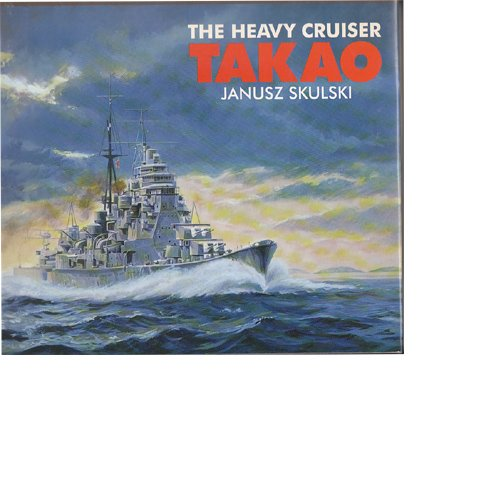 9781557503541: The Heavy Cruiser Takao (Anatomy of the Ship)