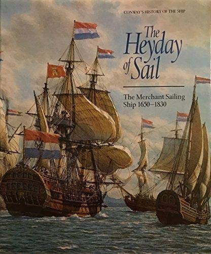 The Heyday of Sail: The Merchant Sailing Ship 1650-1830: Gardiner, Robert