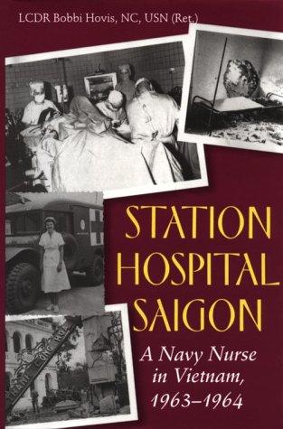 Station Hospital Saigon: A Navy Nurse in Vietnam, 1963-1964: Hovis, Bobbi