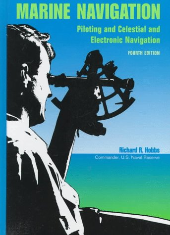 9781557503817: Marine Navigation: Piloting and Celestial and Electronic Navigation