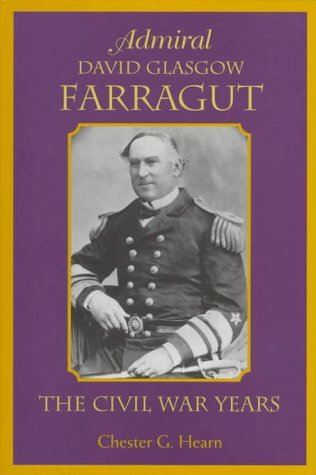 Admiral David Glasgow Farragut: The Civil War: Hearn, Chester G.