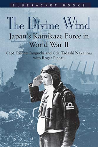 DIVINE WIND: Japan's Kamikaze Force in World: Pineau, Capt. Roger