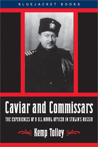9781557504074: Tolley, K: Caviar and Commissars: The Experiences of a U.S. Naval Officer in Stalin's Russia (Bluejacket Books)