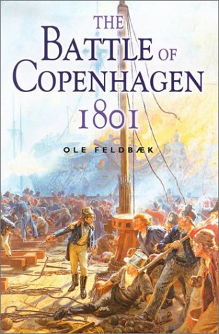 9781557504159: The Battle of Copenhagen 1801: Nelson and the Danes