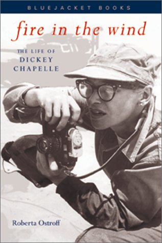 9781557504197: Fire in the Wind: The Life of Dickey Chapelle (Bluejacket Books)
