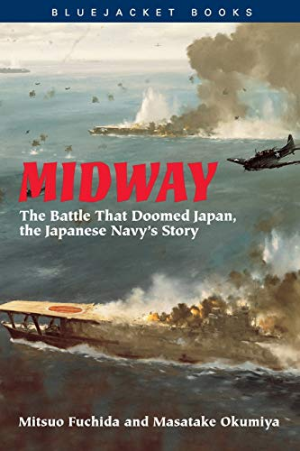 9781557504289: Midway: The Battle That Doomed Japan, the Japanese Navy's Story (Bluejacket Books)