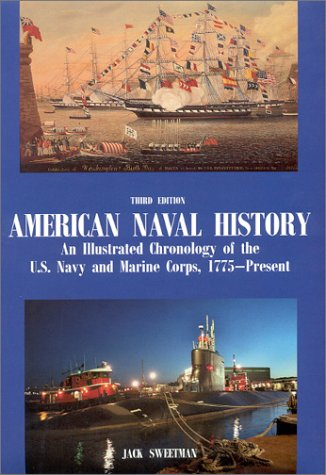 9781557504302: American Naval History: An Illustrated Chronology of the U.S. Navy and Marine Corps, 1775-Present