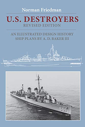 9781557504425: U.S. Destroyers: An Illustrated Design History, Revised Edition (Illustrated Design Histories)