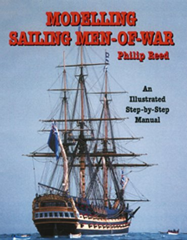9781557504449: Modelling Sailing Men-Of-War: An Illustrated Step-By-Step Guide