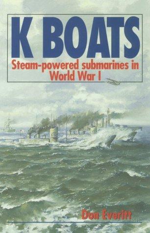 9781557504678: K Boats: Steam-Powered Submarines in World War I