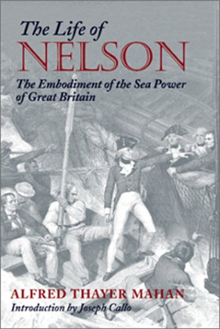 9781557504845: The Life of Nelson: The Embodiment of the Sea Power of Great Britain (Library of Naval Biography)