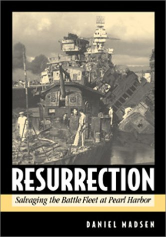 9781557504883: Resurrection: Salvaging the Battle Fleet at Pearl Harbor