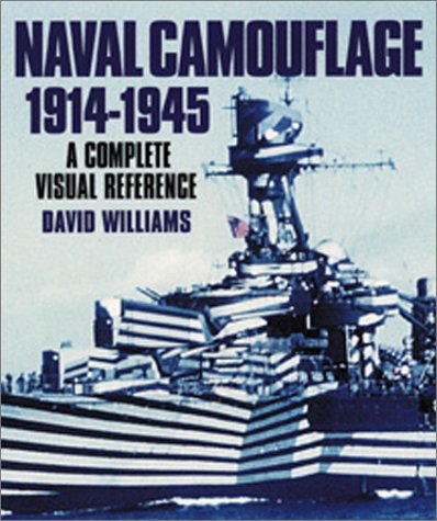 Naval Camouflage 1914-1945: A Complete Visual Reference: Williams, David