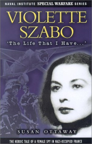 9781557504999: Violette Szabo: The Life That I Have (Naval Institute Special Warfare Series)