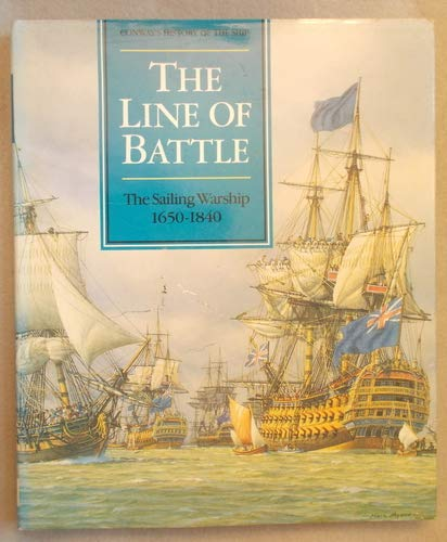 9781557505019: The Line of Battle: The Sailing Warship, 1650-1840