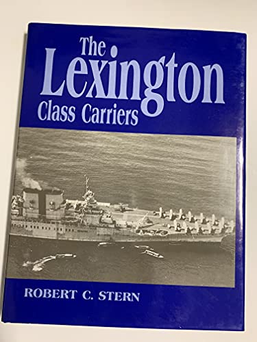 The Lexington Class Carriers: Stern, Robert C.