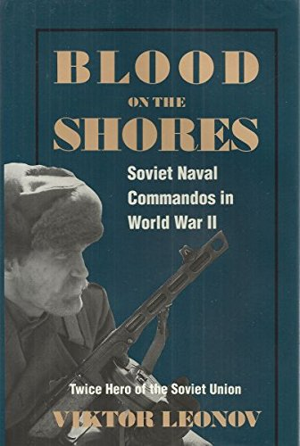BLOOD ON THE SHORES: Soviet Naval Commandos in World War II