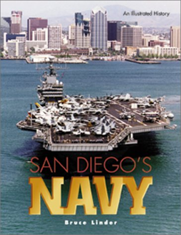 San Diego's Navy : An Illustrated History: Linder, Bruce