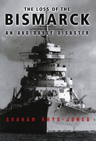 9781557505330: The Loss of the Bismark: An Avoidable Disaster