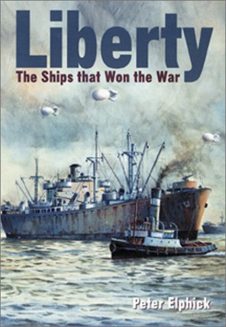 9781557505354: Liberty: The Ships That Won the War