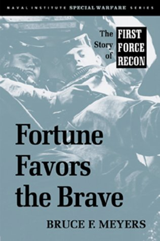 9781557505484: Fortune Favors the Brave: The Story of First Force Recon (Special Warfare)