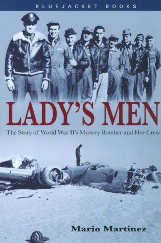 Lady's Men: The Story of World War II's Mystery Bomber and Her Crew (Bluejacket Books): ...