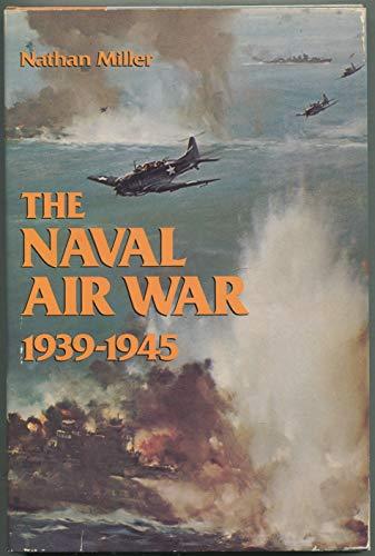 9781557505644: The Naval Air War, 1939-1945