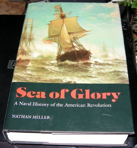 9781557505774: Sea of Glory: A Naval History of the American Revolution