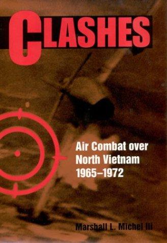 9781557505859: Clashes: Air Combat over North Vietnam 1965-1972
