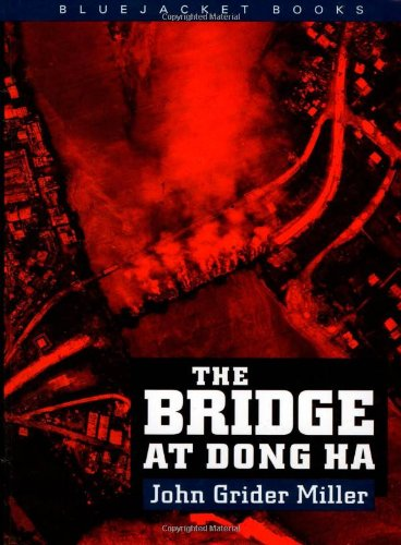 9781557505873: Bridge at Dong Ha (Bluejacket Books)