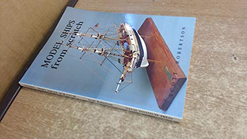 9781557505897: Model Ships from Scratch