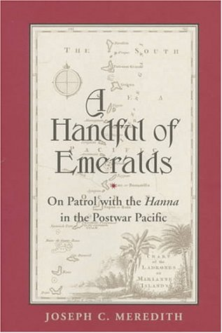9781557505903: A Handful of Emeralds: On Patrol With the Hanna in the Postwar Pacific